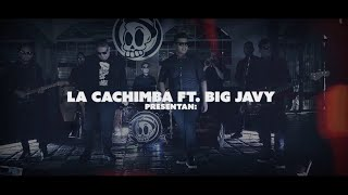 La Cachimba - Mentirte Ft. Big Javy