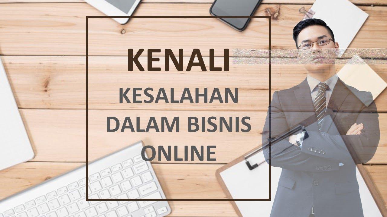 KENALI KESALAHAN DALAM BISNIS ONLINE - YouTube