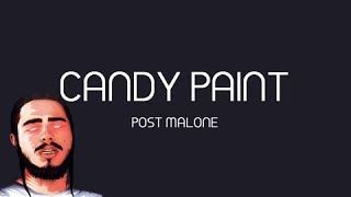 Post Malone - Candy Paint ( Lyrics)