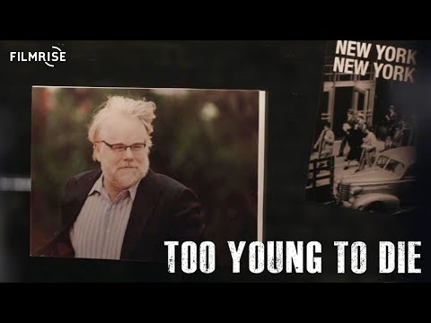 Too Young to Die  Philip Seymour Hoffman