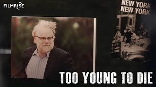 Too Young to Die - Philip Seymour Hoffman