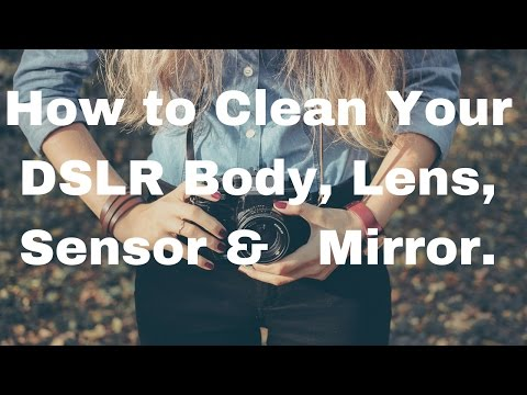 How to Clean Your DSLR Body, Lens, Sensor & Mirror.- Hindi