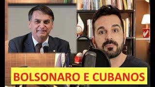 BOLSONARO e Cubanos | Médico Explica