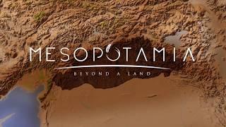 Mesopotamia: Beyond a Land / Mezopotamya; Bir toprağın ötesi...