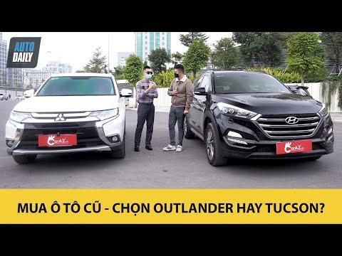 Mua xe ô tô cũ: Nên chọn Mitsubishi Outlander hay Hyundai Tucson? |Autodaily.vn|