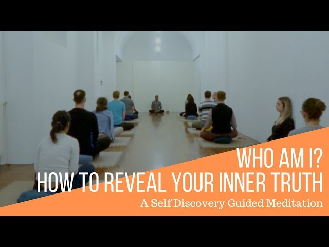 Who Am I: A Self Discovery Guided Meditation to Reveal Your Inner Truth