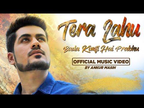|| Tera Lahu Bada Kimti Hai Prabhu || Ankur Masih || Official Music Video || Worship Warriors ||