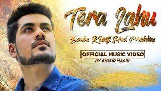 Tera Lahu Bada Kimti Hai Prabhu | Ankur Masih | Music Video | New Christian Song | New Masihi Geet