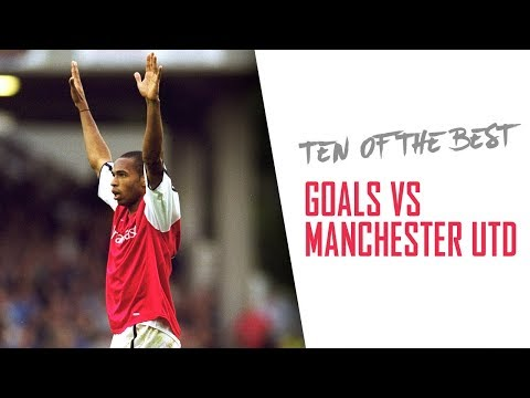 10 OF THE BEST: Goals against Manchester United | Featuring Thierry Henry and Alexis Sanchez