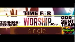Download Time For Worship - God  Sent Team[Tropical Escape Riddim] MP3 song and Music Video