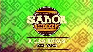 A Las Rocas Big Yamo Sabor Riddim.mp3