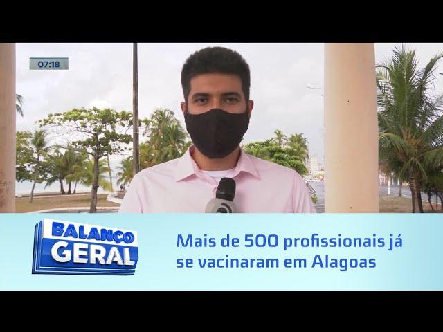 Imunização da Covid-19: Mais de 500 profissionais já se vacinaram em Alagoas