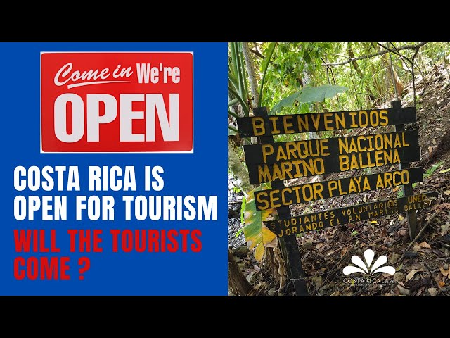 Costa Rica is Open for Tourism - Will The Tourists Come ?