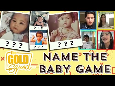 NAME THE BABY GAME | The Gold Squad
