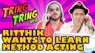Hrithik Roshan learns method acting | Tring Tring