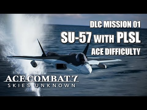Su-57 PLSL Vs. DLC Mission 01 (Ace Difficulty) - Ace Combat 7: Skies Unknown