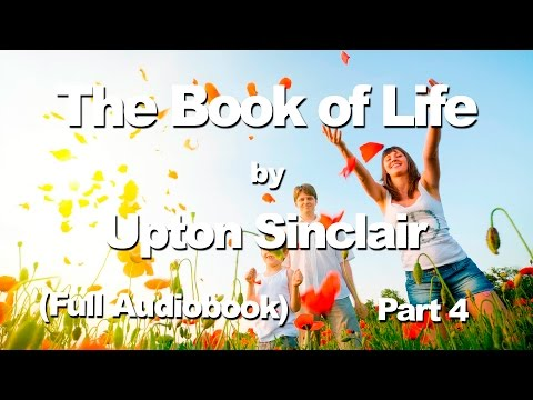 The book of life by Upton Sinclair | Self development | Full Audiobook | Part  4/7