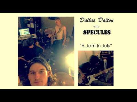 Dallas Dalton - A Jam In July (w/Specules)