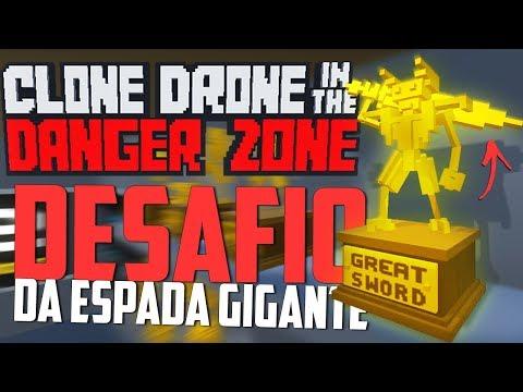 DESAFIO DA ESPADA GIGANTE! - Clone Drone in the Danger Zone