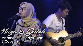 [3.87 MB] Andmesh - Hanya Rindu ( Cover ) Naya & Galuh / Live Session