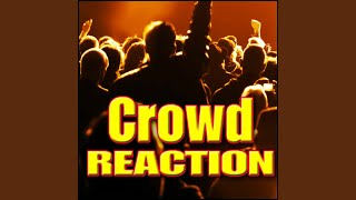 Crowd, Reaction