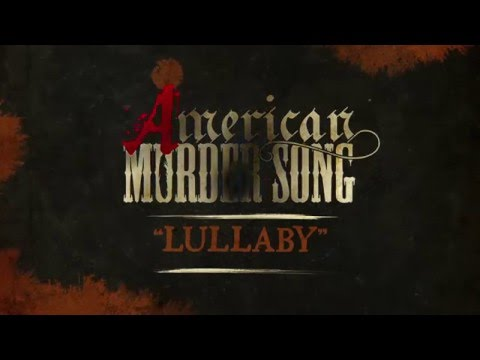American Murder Song - Lullaby (Official Lyrics Video)