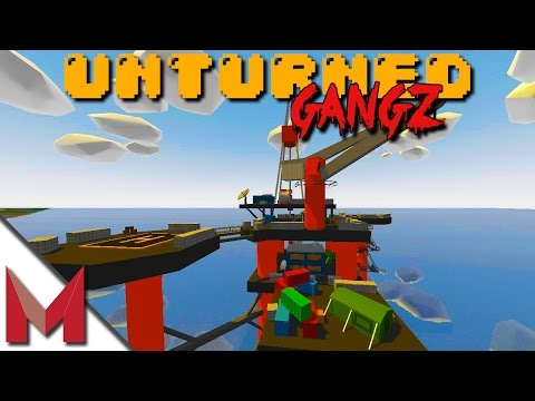 MAZION vs OIL PLATFORM (OIL RIG) -=- UNTURNED GANGZ GAMEPLAY -=- S2E17