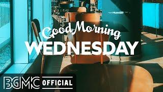 WEDNESDAY MORNING JAZZ: Positive Mood Autumn Coffee Jazz & Bossa Nova Music