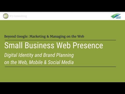 Small Business Web Presence: Digital Identity and Brand Planning on the Web, Mobile & Social Media