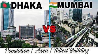 DHAKA vs MUMBAI (2018)Full Comparison|Population|Area|Tallest Building|Plenty facts|Dhaka|Mumbai