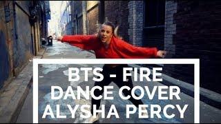 BTS (방탄소년단) '불타오르네 (FIRE)' - DANCE COVER | ALYSHA PERCY