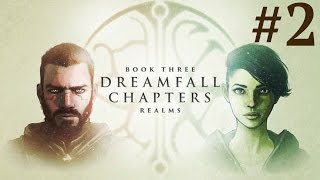 Dreamfall Chapters: Book Three - Realms  Walkthrough part 2