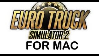Euro Truck Simulator 2 for Mac+how to install mods (steam ver)