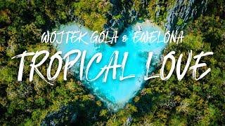 Wojtek Gola feat. Ewel0na - TROPICAL LOVE thumbnail