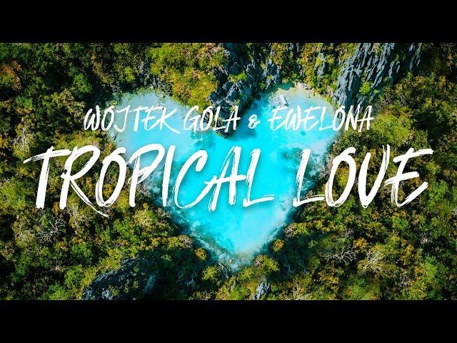 Wojtek Gola feat. Ewel0na - TROPICAL LOVE