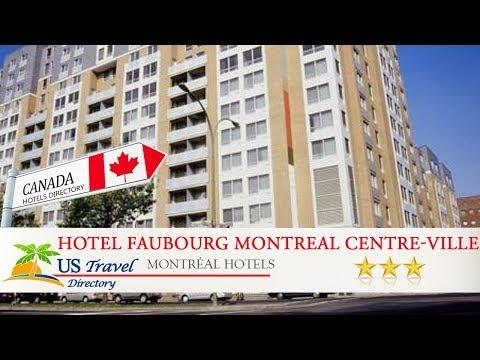 Hotel Faubourg Montreal Centre-Ville Downtown - Montréal Hotels, Canada