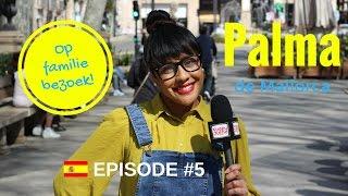 OP FAMILIEBEZOEK IN PALMA! EPISODE #5