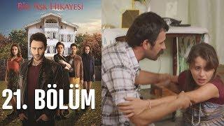 Скачать Bir Aşk Hikayesi 21 Bölüm