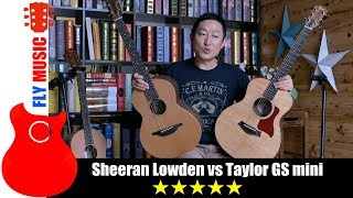 which sounds better Lowden sheeran vs Taylor gs mini guitarsreview