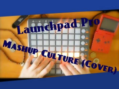 Launchpad Pro - Mashup Culture (Cover)