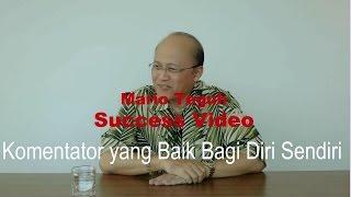 Video Komentator Bagi Diri Sendiri - Mario Teguh Success Video download MP3, 3GP, MP4, WEBM, AVI, FLV November 2017