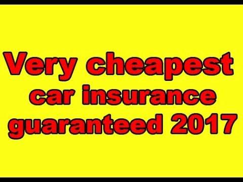 Very cheapest car insurance guaranteed 2017