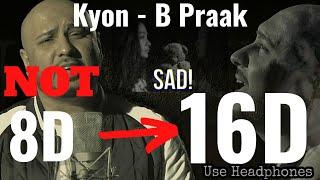 KYON (16D Audio)   B Praak   Payal Dev   Latest Sad Song   8D Audio, 3D Audio