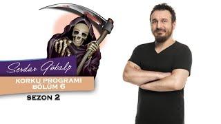 Serdar yayında   Korku Programı, Sezon 2    Bölüm 6