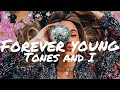 Forever Young - Tones And I [Lyrics] (Original Song by Alphaville / Youth Group)