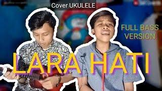 Gambar cover LARA HATI - LALUNA Versi UKULELE Ft Evan