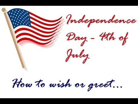 Independence Day U.S.A. - How to Greet/Wish