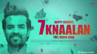 7 knaalan full audio song happy raikoti punjabi song collection speed claasic hitz