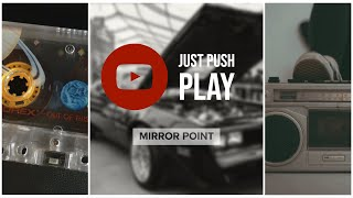 """Just Push Play"" - Mirror Point (Feat. Peter Richon)"
