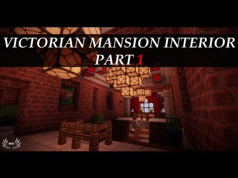 Minecraft Tutorials - Victorian Mansion Interior [Part 1/12]